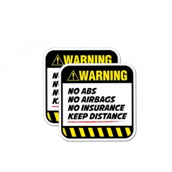 Warning! No ABS No airbags No Insurance - funny car sticker - 8.5CM*8.5CM - 2 pieces